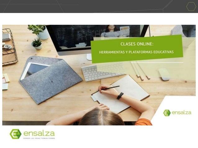HERRAMIENTAS Y PLATAFORMAS EDUCATIVAS PARA TUS CLASES ONLINE