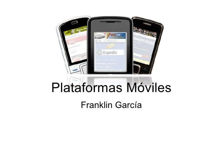Plataformas Móviles Franklin García