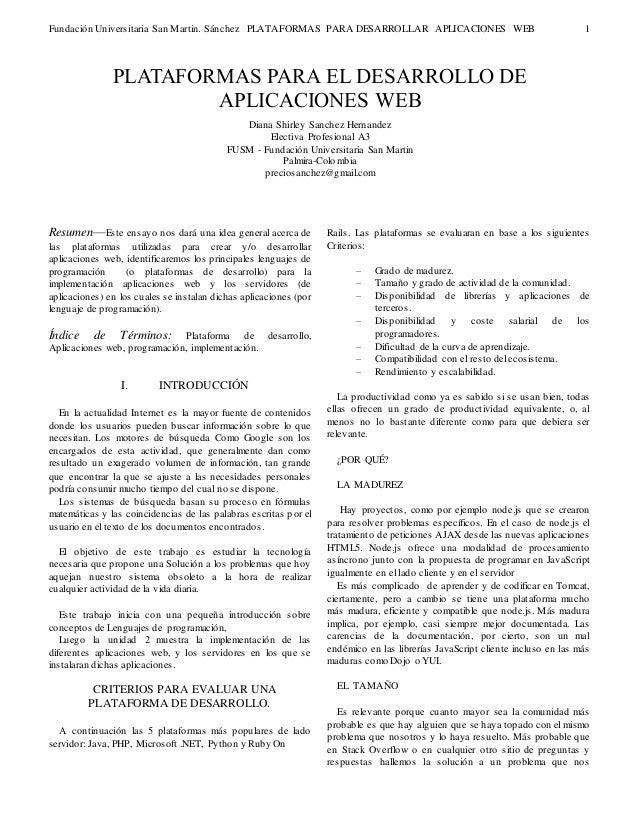 Fundación Universitaria San Martin. Sánchez PLATAFORMAS PARA DESARROLLAR APLICACIONES WEB 1  Resumen—Este ensayo nos dará...