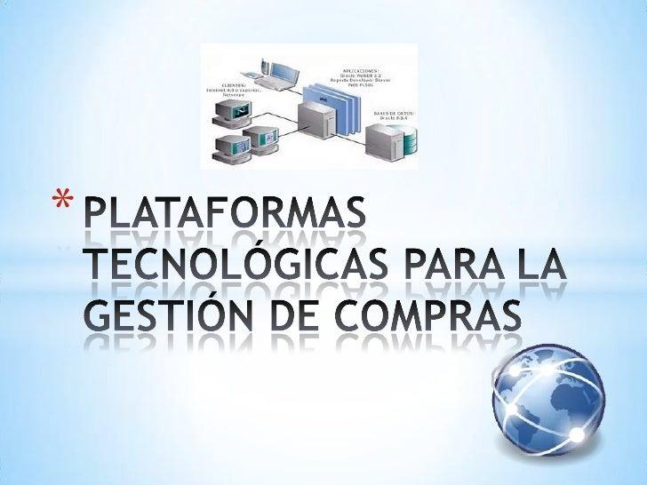 PLATAFORMAS TECNOLÓGICAS PARA LA GESTIÓN DE COMPRAS<br />