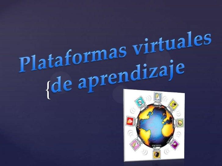 Plataformas virtuales<br /> de aprendizaje<br />