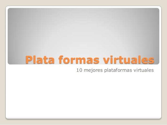 Plata formas virtuales10 mejores plataformas virtuales