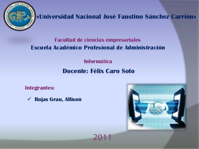 «Universidad Nacional José Faustino Sánchez Carrión»  Facultad de ciencias empresariales  Escuela Académico Profesional de...