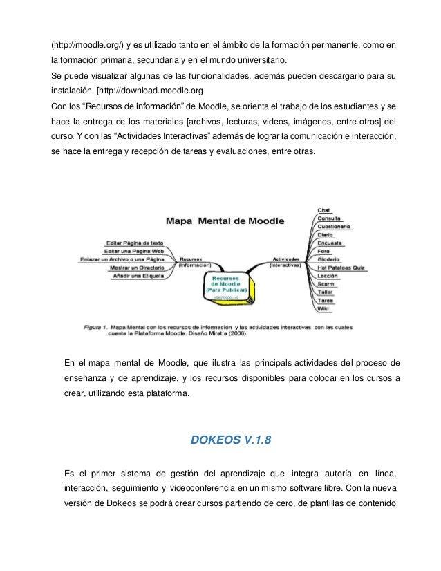(http://moodle.org/) y es utilizado tanto en el ámbito de la formación permanente, como en la formación primaria, secundar...
