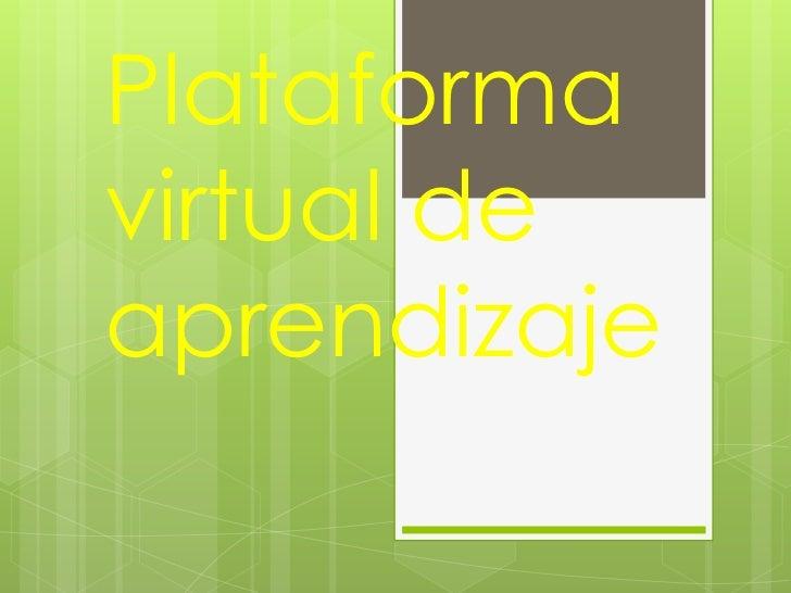 Plataforma virtual de aprendizaje<br />