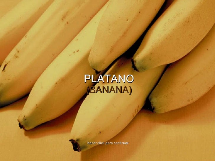 PLATANO (BANANA) hacer click para continuar
