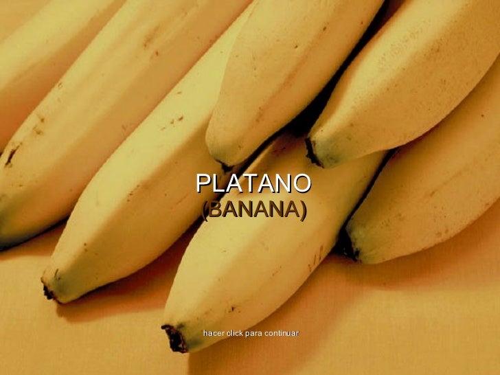 PLATANO(BANANA)hacer click para continuar
