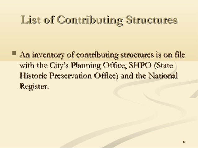 10 List of Contributing StructuresList of Contributing Structures  An inventory of contributing structures is on fileAn i...