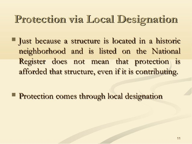 11 Protection via Local DesignationProtection via Local Designation  Just because a structure is located in a historicJus...