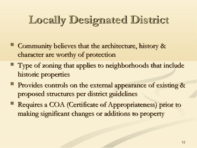 12 Locally Designated DistrictLocally Designated District  Community believes that the architecture, history &Community b...