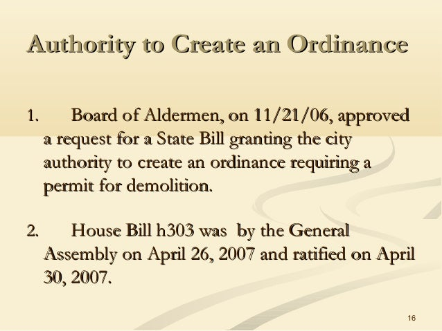 16 Authority to Create an OrdinanceAuthority to Create an Ordinance 1.1. Board of Aldermen, on 11/21/06, approvedBoard of ...