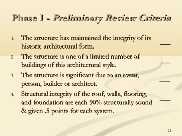 23 Phase I -Phase I - Preliminary Review CriteriaPreliminary Review Criteria 1.1. The structure has maintained the integri...