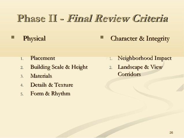26 Phase II -Phase II - Final Review CriteriaFinal Review Criteria  PhysicalPhysical 1.1. PlacementPlacement 2.2. Buildin...