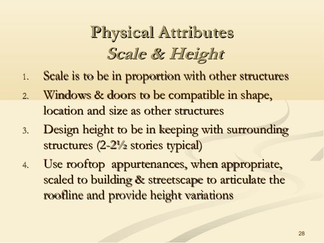 28 Physical AttributesPhysical Attributes Scale & HeightScale & Height 1.1. Scale is to be in proportion with other struct...