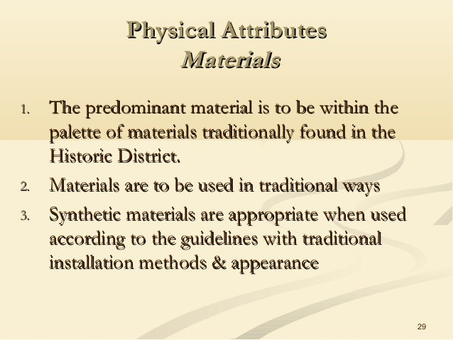 29 Physical AttributesPhysical Attributes MaterialsMaterials 1.1. The predominant material is to be within theThe predomin...