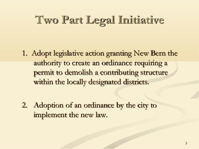 3 Two Part Legal InitiativeTwo Part Legal Initiative 1. Adopt legislative action granting New Bern the1. Adopt legislative...