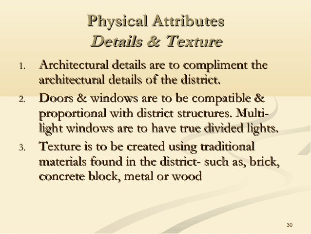30 Physical AttributesPhysical Attributes Details & TextureDetails & Texture 1.1. Architectural details are to compliment ...