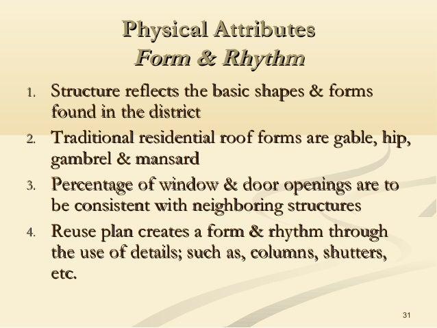 31 Physical AttributesPhysical Attributes Form & RhythmForm & Rhythm 1.1. Structure reflects the basic shapes & formsStruc...