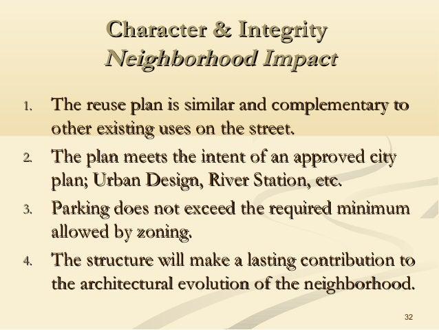32 Character & IntegrityCharacter & Integrity Neighborhood ImpactNeighborhood Impact 1.1. The reuse plan is similar and co...