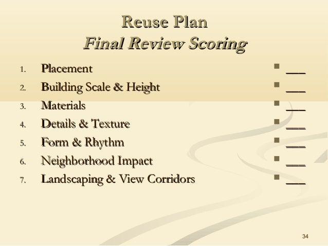34 Reuse PlanReuse Plan Final Review ScoringFinal Review Scoring 1.1. PlacementPlacement 2.2. Building Scale & HeightBuild...