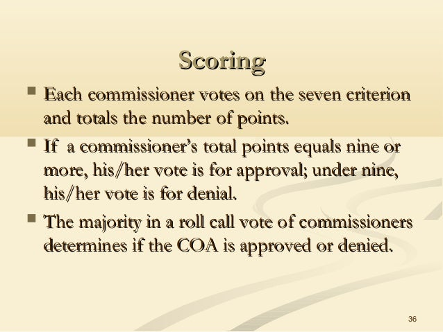 ScoringScoring  Each commissioner votes on the seven criterionEach commissioner votes on the seven criterion and totals t...