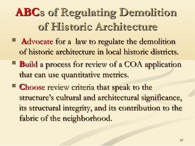ABCABCs of Regulating Demolitions of Regulating Demolition of Historic Architectureof Historic Architecture  AAdvocatedvo...
