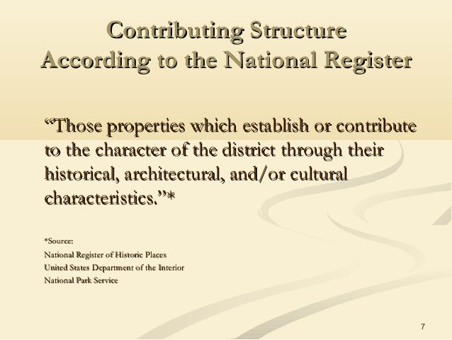 """7 Contributing StructureContributing Structure According to the National RegisterAccording to the National Register """"""""Thos..."""