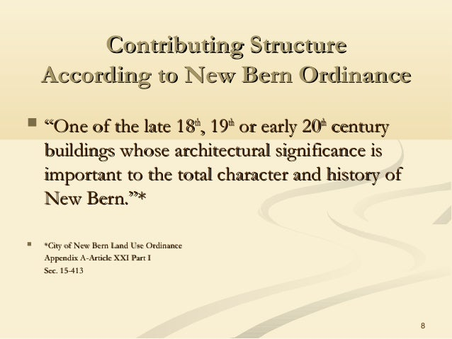 """8 Contributing StructureContributing Structure According to New Bern OrdinanceAccording to New Bern Ordinance  """"""""One of t..."""