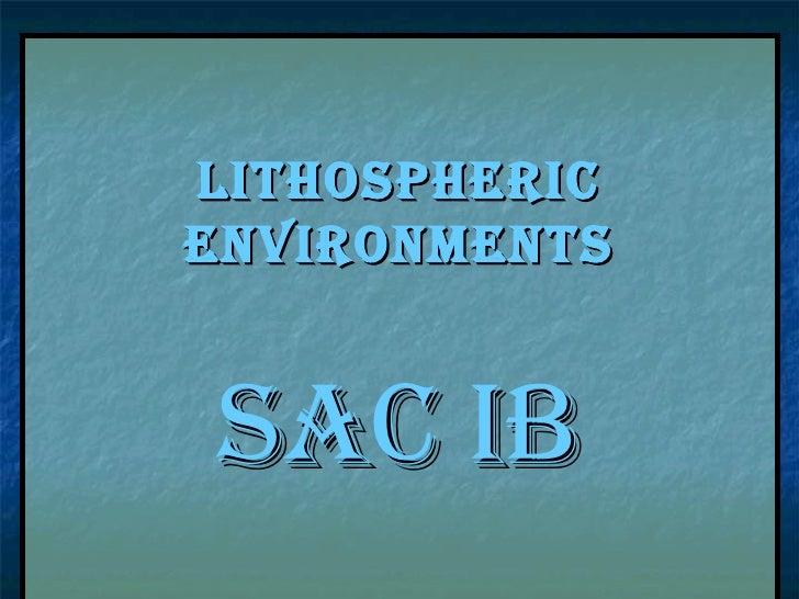Lithospheric Environments SAC IB
