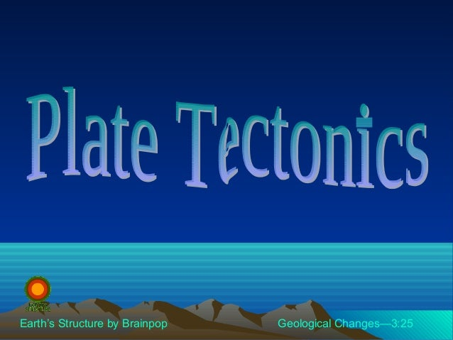 Earth's Structure by Brainpop Geological Changes—3:25