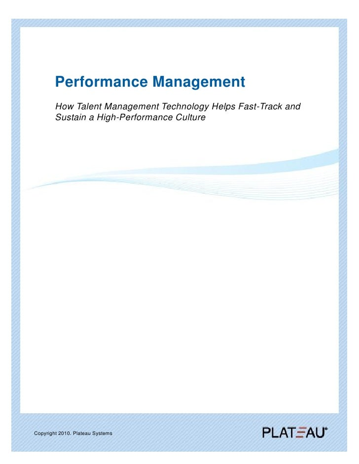 Performance Management         How Talent Management Technology Helps Fast-Track and         Sustain a High-Performance Cu...