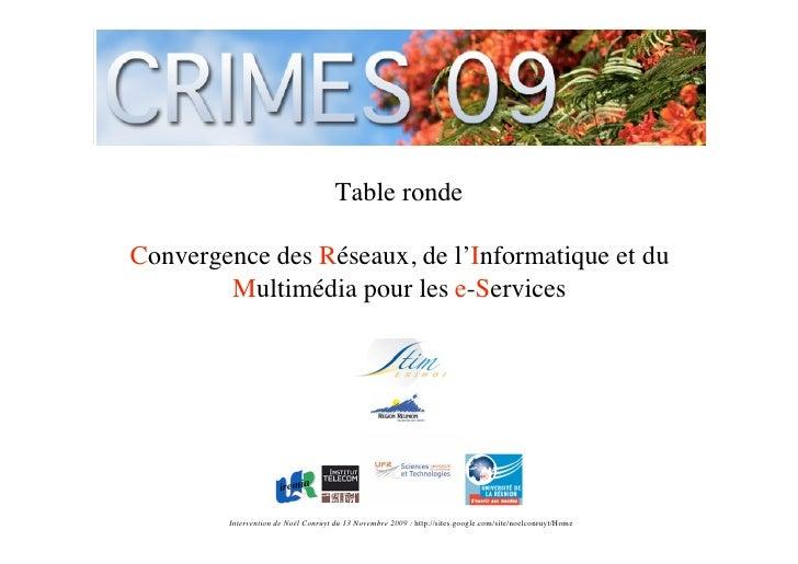 Table ronde  Convergence des Réseaux, de l'Informatique et du         Multimédia pour les e-Services             Intervent...