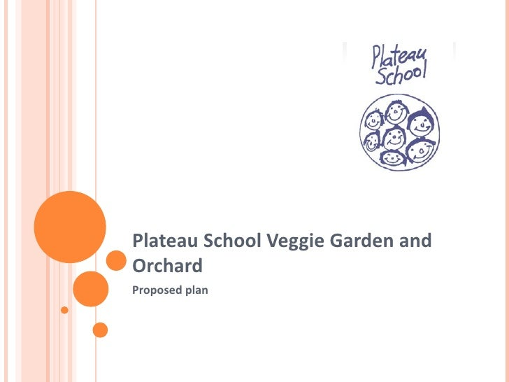 Plateau School Veggie Garden and Orchard Proposed plan
