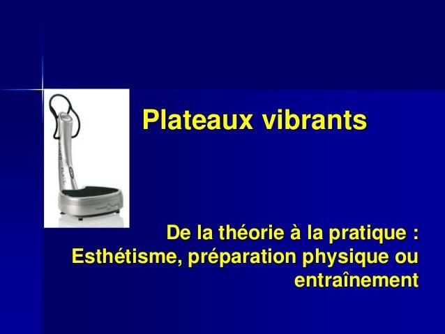 De la thDe la thééorieorie àà la pratiquela pratique :: EsthEsthéétisme, prtisme, prééparation physique ouparation physiqu...