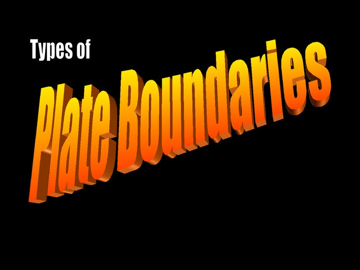 Plate Boundaries Types of