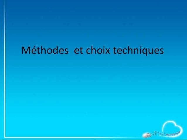 Méthodes et choix techniques
