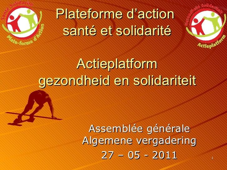 Plateforme d'action  santé et solidarité Actieplatform gezondheid en solidariteit   Assemblée générale Algemene vergaderin...