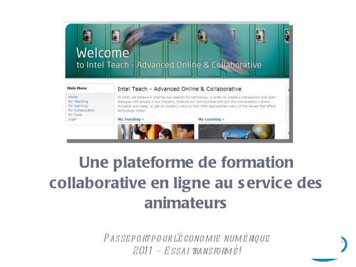 Une plateforme de formation collaborative en ligne au service des animateurs Passeport pour l'économie numérique 2011 – Es...