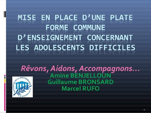 Rêvons, Aidons, Accompagnons…       Amine BENJELLOUN      Guillaume BRONSARD           Marcel RUFO                        ...