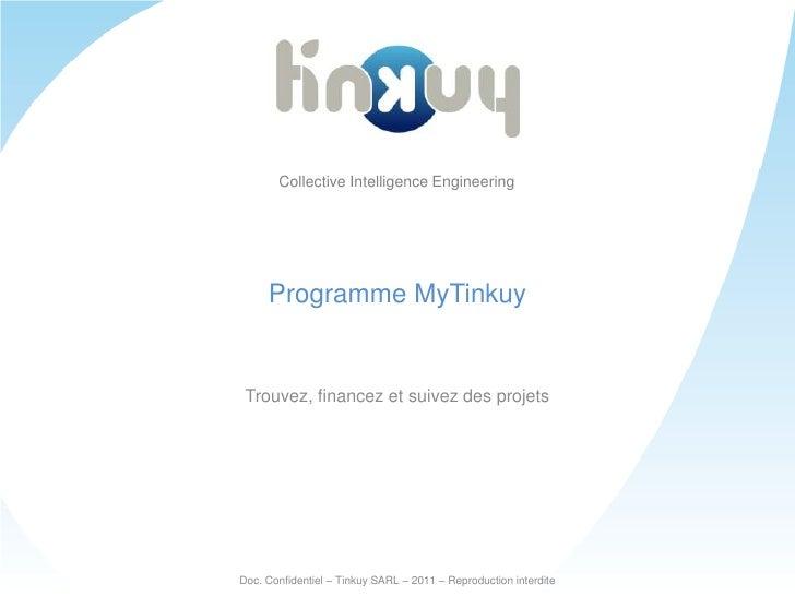 Collective Intelligence Engineering<br />Programme MyTinkuy<br />Trouvez, financez et suivez des projets<br />Doc. Confide...