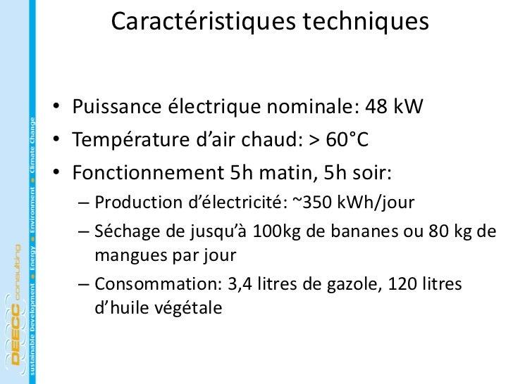 Caractéristiques techniques• Puissance électrique nominale: 48 kW• Température d'air chaud: > 60°C• Fonctionnement 5h mati...