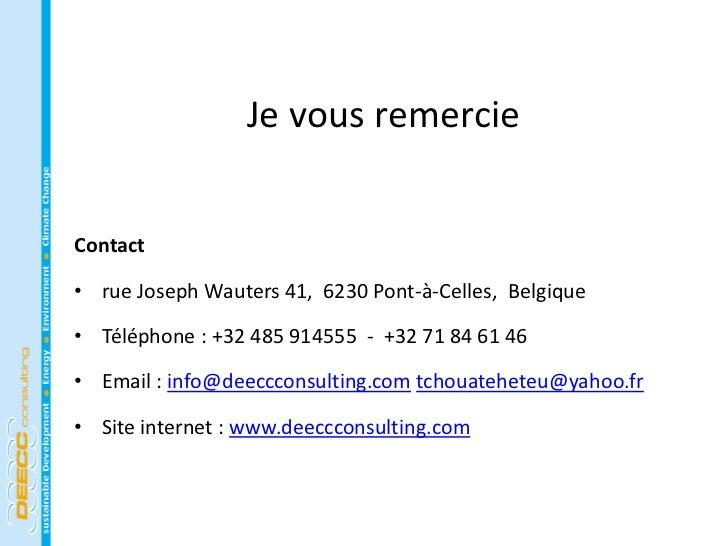 Je vous remercieContact• rue Joseph Wauters 41, 6230 Pont-à-Celles, Belgique• Téléphone : +32 485 914555 - +32 71 84 61 46...