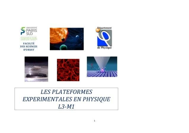 1  FACULTÉ  DES SCIENCES  D'ORSAY  LES PLATEFORMES EXPERIMENTALES EN PHYSIQUE  L3-M1
