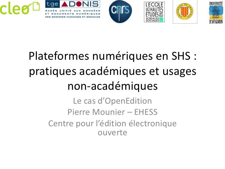 Plateformes numériques en SHS :pratiques académiques et usages        non-académiques         Le cas d'OpenEdition        ...