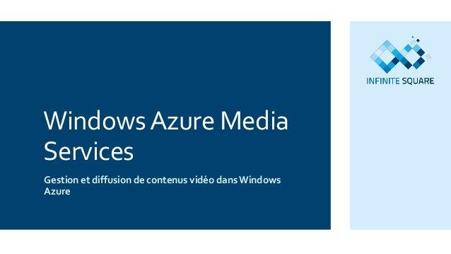 WindowsAzure Media Services Gestion et diffusion de contenus vidéo dansWindows Azure