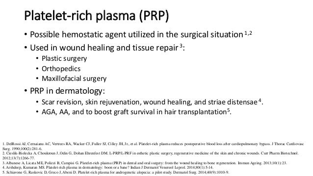 Platelet-rich plasma (PRP) • Possible hemostatic agent utilized in the surgical situation1,2 • Used in wound healing and t...