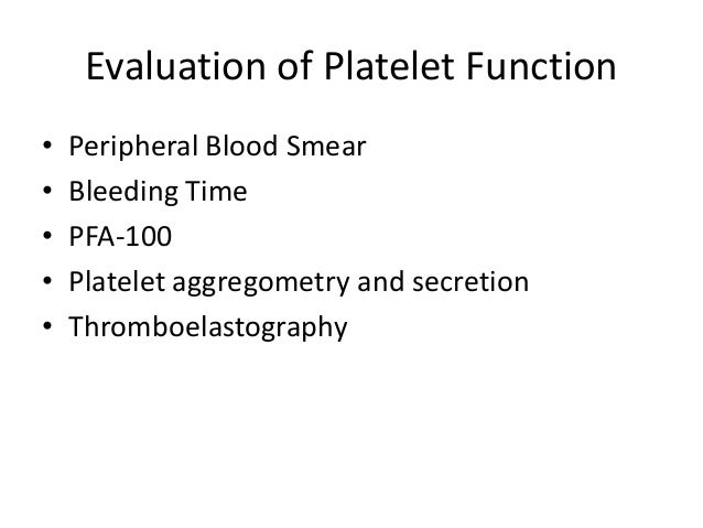 Bleeding Time • Controversial, and mainly abandoned • Invasive, difficult to standardize • Requires dedicated technician t...
