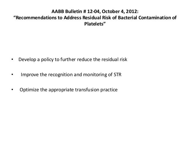 """AABB Bulletin # 12-04, October 4, 2012: """"Recommendations to Address Residual Risk of Bacterial Contamination of Platelets""""..."""