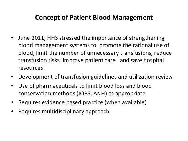Concept of Patient Blood Management • June 2011, HHS stressed the importance of strengthening blood management systems to ...
