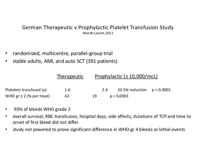 TOPPS Trial • 600 patients • randomized, non-inferiority trial of therapeutic v prophylactic (<10,000/mcL) • primary outco...